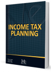 Income Tax Planning - 10th Edition  (11th Ed Now Available!)